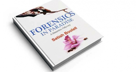 Satish Boolell publie «Forensics in Paradise A Mauritius Odyssey».